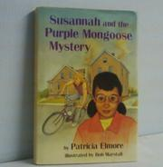 SUSANNAH AND THE PURPLE MONGOOSE MYSTERY by Patricia Elmore