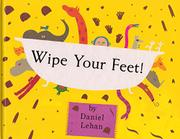 WIPE YOUR FEET by Daniel Lehan
