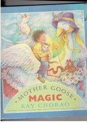MOTHER GOOSE MAGIC by Kay Chorao