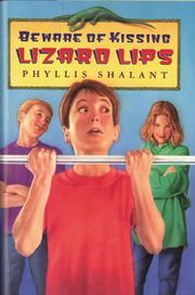 BEWARE OF KISSING LIZARD LIPS by Phyllis Shalant