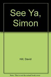 SEE YA, SIMON by David Hill