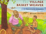 THE VILLAGE BASKET WEAVER by Jonathan London