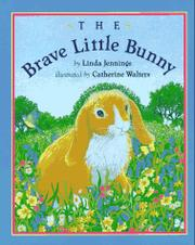 THE BRAVE LITTLE BUNNY by Linda Jennings