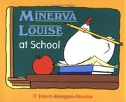 MINERVA LOUISE AT SCHOOL by Janet Morgan Stoeke