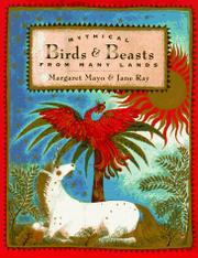MYTHICAL BIRDS AND BEASTS FROM MANY LANDS by Margaret Mayo