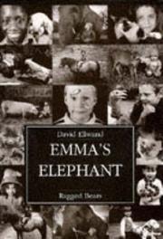 EMMA'S ELEPHANT by David Ellwand