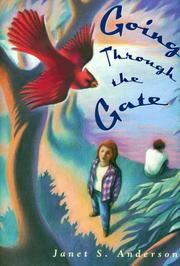 GOING THROUGH THE GATE by Janet S. Anderson