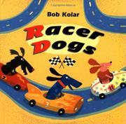 RACER DOGS by Bob Kolar