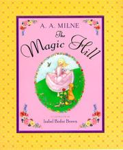 THE MAGIC HILL by A.A. Milne