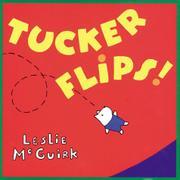 TUCKER FLIPS by Leslie McGuirk