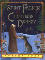 SAINT FRANCIS AND THE CHRISTMAS DONKEY by Robert Byrd