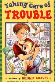 TAKING CARE OF TROUBLE by Bonnie Graves