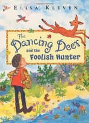THE DANCING DEER AND THE FOOLISH HUNTER by Elisa Kleven