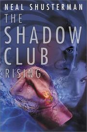 THE SHADOW CLUB RISING by Neal Shusterman