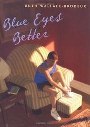 BLUE EYES BETTER by Ruth Wallace-Brodeur