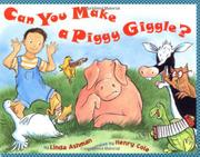 CAN YOU MAKE A PIGGY GIGGLE? by Linda Ashman