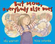 BUT MOM, EVERYBODY ELSE DOES by Kay Winters