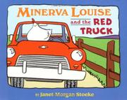 MINERVA LOUISE AND THE RED TRUCK by Janet Morgan Stoeke