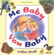 ME BABY, YOU BABY by Ashley  Wolff