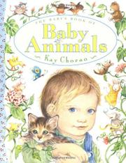 THE BABY'S BOOK OF BABY ANIMALS by Kay Chorao