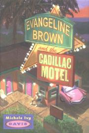 EVANGELINE BROWN AND THE CADILLAC MOTEL by Michele Ivy Davis