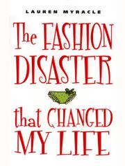 THE FASHION DISASTER THAT CHANGED MY LIFE by Lauren Myracle