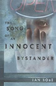 THE SONG OF AN INNOCENT BYSTANDER by Ian Bone
