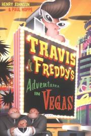 TRAVIS AND FREDDY'S ADVENTURES IN VEGAS by Henry Johnson
