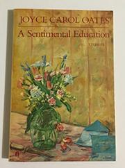 SENTIMENTAL EDUCATION by Joyce Carol Oates