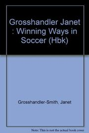 WINNING WAYS IN SOCCER by Janet Grosshandler
