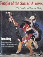 PEOPLE OF THE SACRED ARROW by Stan Hoig