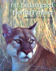 THE ENDANGERED FLORIDA PANTHER by Margaret Goff Clark