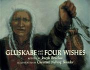 GLUSKABE AND THE FOUR WISHES by Joseph Bruchac