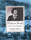 MATHEW BRADY by George Sullivan