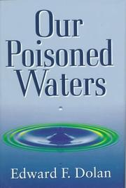 OUR POISONED WATERS by Edward F. Dolan