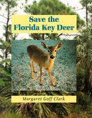 SAVE THE FLORIDA KEY DEER by Margaret Goff Clark