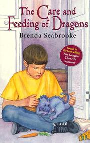 THE CARE AND FEEDING OF DRAGONS by Brenda Seabrooke