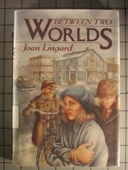 BETWEEN TWO WORLDS by Joan Lingard