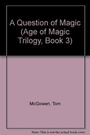 A QUESTION OF MAGIC by Tom McGowen