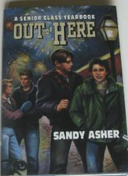 OUT OF HERE by Sandy Asher