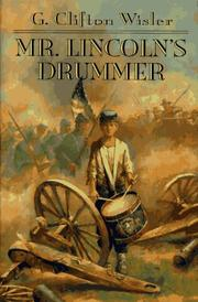 MR. LINCOLN'S DRUMMER by G. Clifton Wisler