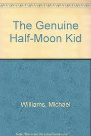 THE GENUINE HALF-MOON KID by Michael Williams