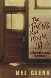 THE TAKING OF ROOM 114 by Mel Glenn