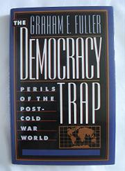 THE DEMOCRACY TRAP by Graham E. Fuller