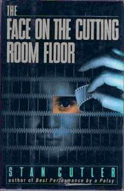 THE FACE ON THE CUTTING ROOM FLOOR by Stan Cutler