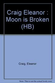 THE MOON IS BROKEN by Eleanor Craig