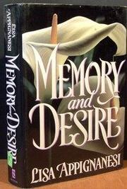 MEMORY AND DESIRE by Lisa Appignanesi