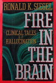 FIRE IN THE BRAIN by Ronald K. Siegel