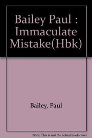 AN IMMACULATE MISTAKE by Paul Bailey