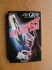 PRIME SUSPECT by A.W. Gray